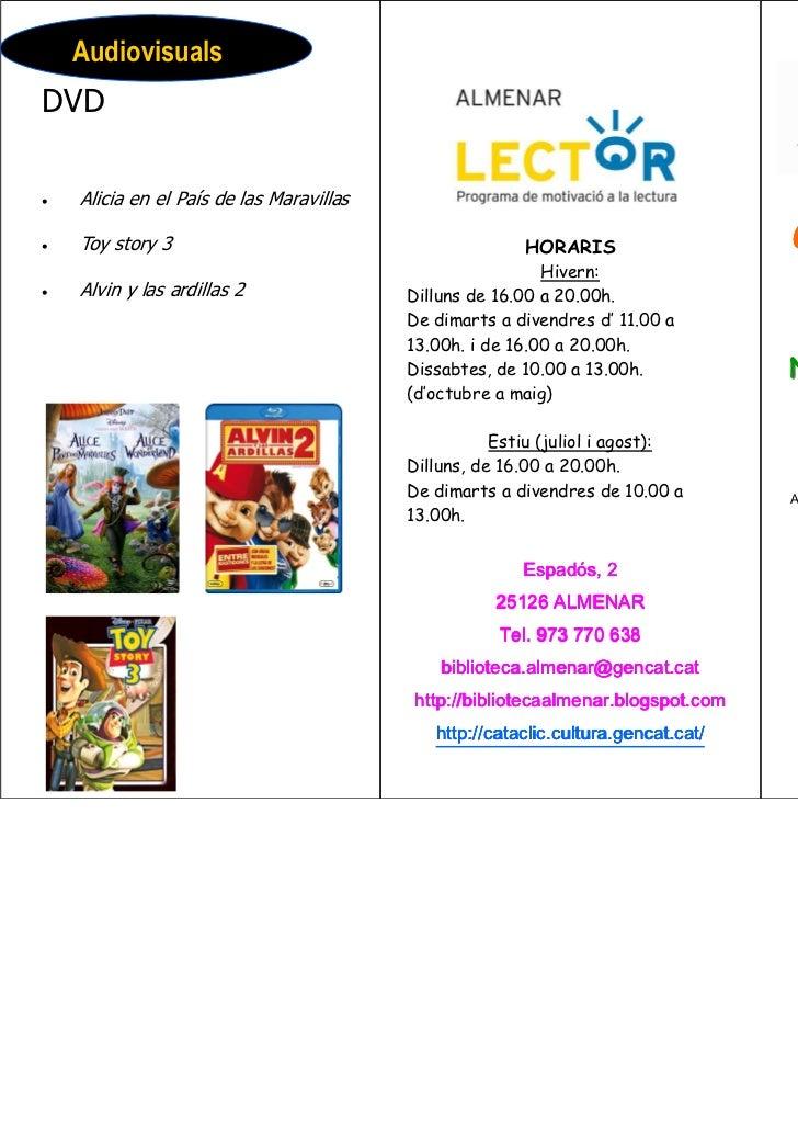 AudiovisualsDVD•   Alicia en el País de las Maravillas•   Toy story 3                                         HORARIS     ...