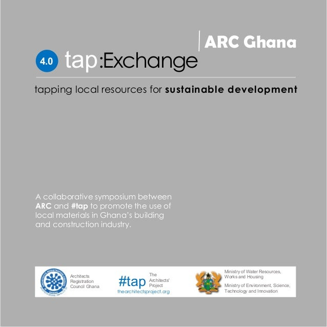 4.0 :Exchangetap ARC Ghana tapping local resources for sustainable development A collaborative symposium between ARC and #...
