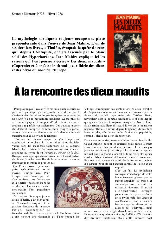 Source : Eléments N°27 – Hiver 1978 La mythologie nordique a toujours occupé une place prépondérante dans l'œuvre de Jean ...