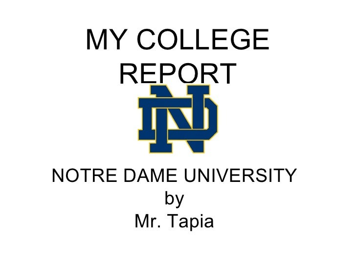 MY COLLEGE REPORT NOTRE DAME UNIVERSITY by Mr. Tapia
