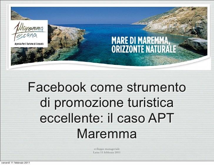 Facebook come strumento                        di promozione turistica                        eccellente: il caso APT     ...
