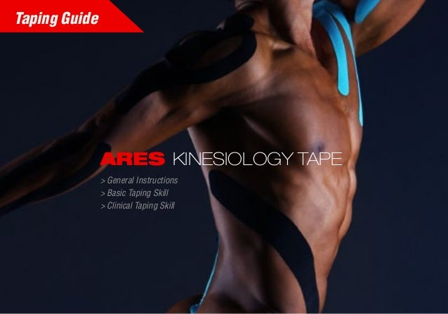 ARES KINESIOLOGY TAPE > General Instructions > Basic Taping Skill > Clinical Taping Skill Taping Guide