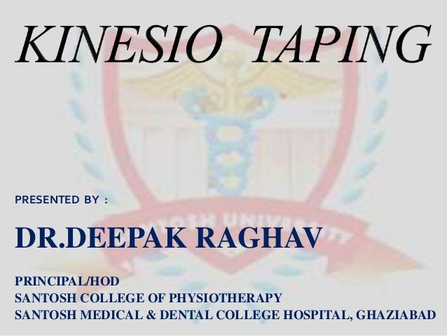 PRESENTED BY : DR.DEEPAK RAGHAV PRINCIPAL/HOD SANTOSH COLLEGE OF PHYSIOTHERAPY SANTOSH MEDICAL & DENTAL COLLEGE HOSPITAL, ...