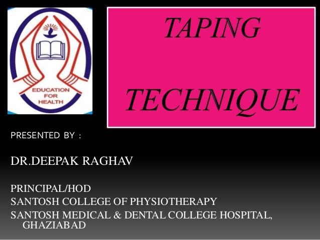 PRESENTED BY : DR.DEEPAK RAGHAV PRINCIPAL/HOD SANTOSH COLLEGE OF PHYSIOTHERAPY SANTOSH MEDICAL & DENTAL COLLEGE HOSPITAL, ...
