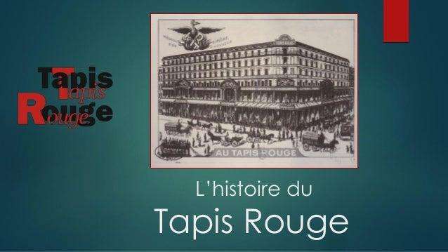 L'histoire du Tapis Rouge