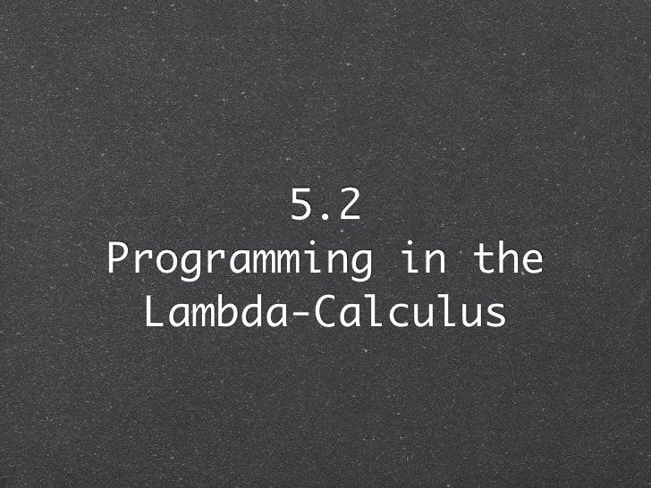 5.2Programming in the Lambda-Calculus