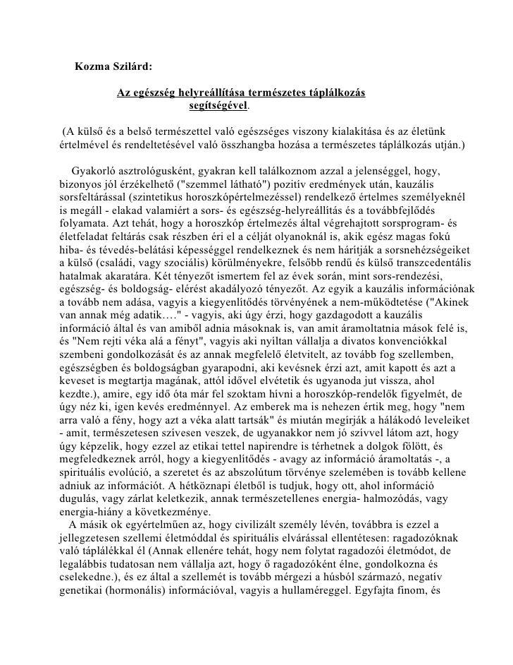 Kozma Szilárd:            Az egészség helyreállítása természetes táplálkozás                          segítségével. (A kül...
