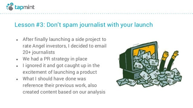 Lesson #3: Don't spam journalist with your launch ● After finally launching a side project to rate Angel investors, I deci...