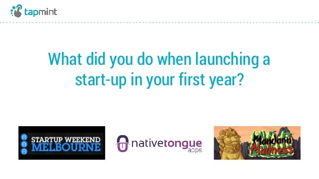 _v What did you do when launching a start-up in your first year?