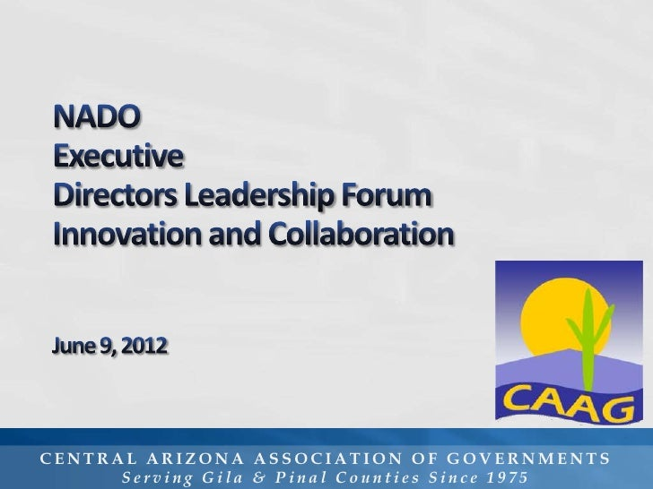 CENTRAL ARIZONA ASSOCIATION OF GOVERNMENTS      Serving Gila & Pinal Counties Since 1975