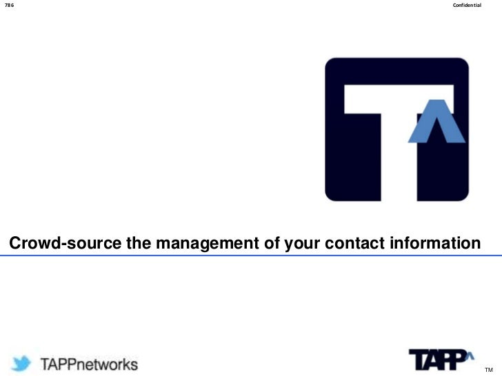786                                                 Confidential Crowd-source the management of your contact information  ...