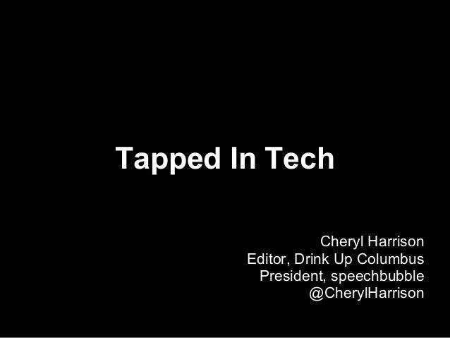 Tapped In Tech Cheryl Harrison Editor, Drink Up Columbus President, speechbubble @CherylHarrison