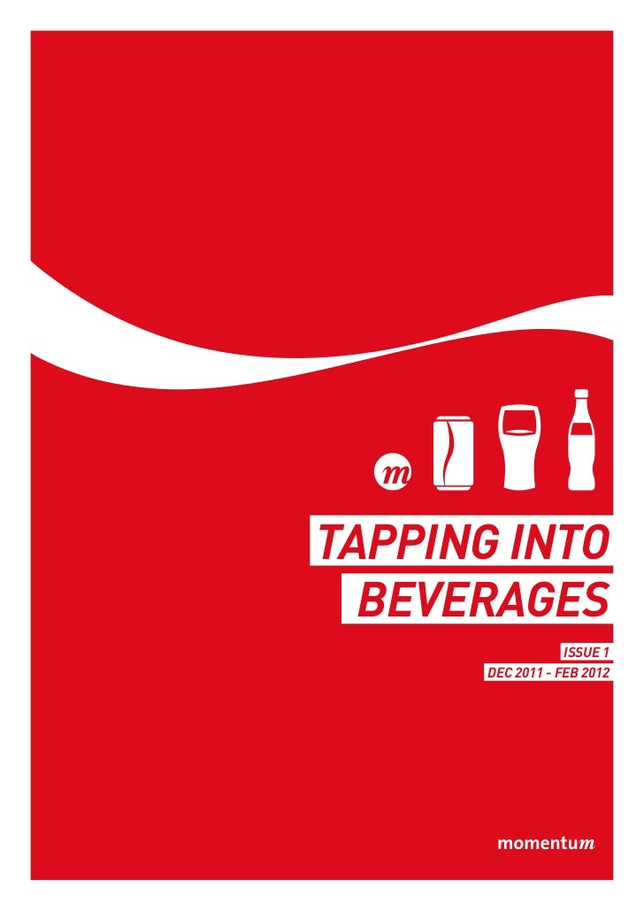 Tapping into  beverages                   Issue 1       Dec 2011 - Feb 2012