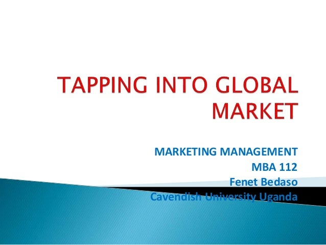 MARKETING MANAGEMENT MBA 112 Fenet Bedaso Cavendish University Uganda