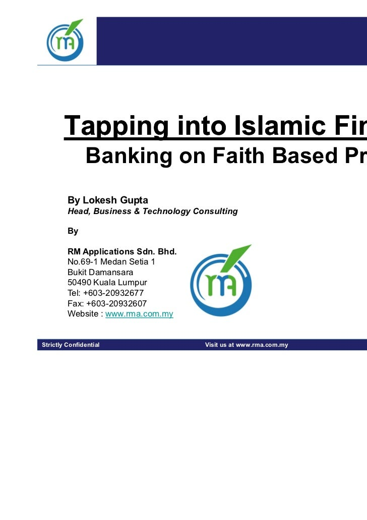 Tapping into Islamic Financing               Banking on Faith Based Products         By Lokesh Gupta         Head, Busines...