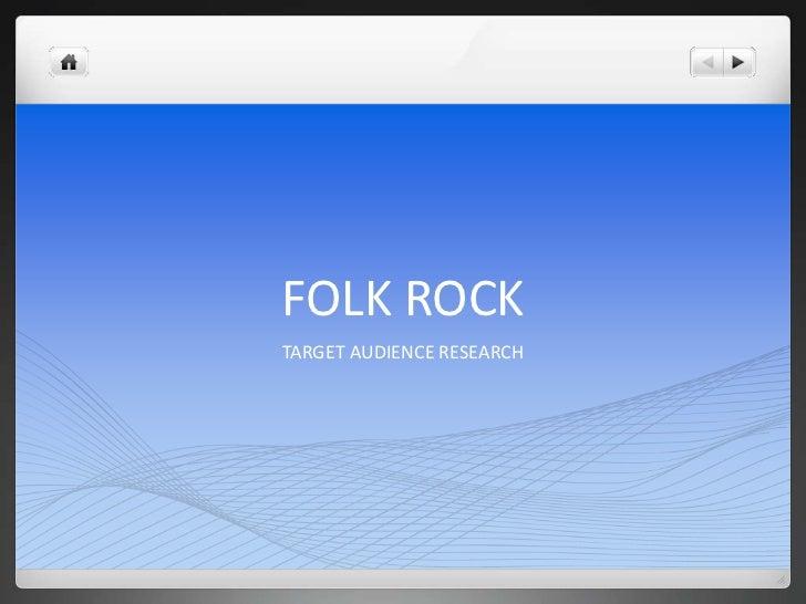 FOLK ROCKTARGET AUDIENCE RESEARCH