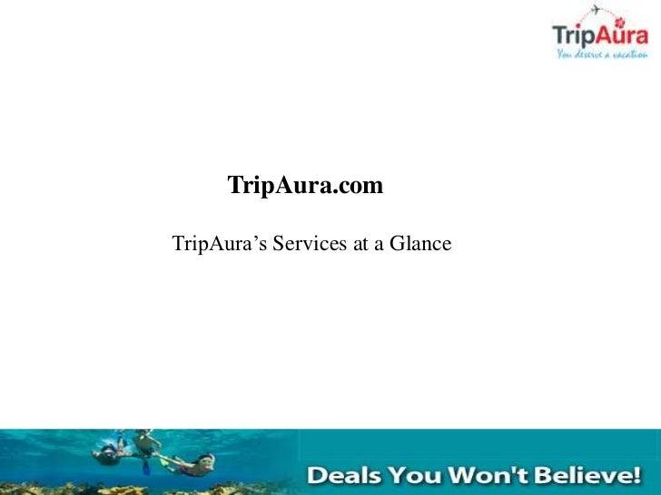 TripAura.comTripAura's Services at a Glance