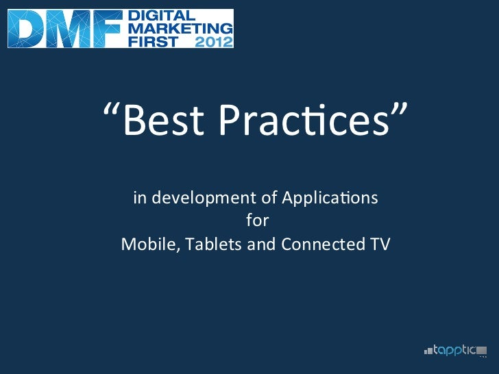 """Best	  Prac+ces""	                         	    in	  development	  of	  Applica+ons	                     	  for	  	   Mobi..."