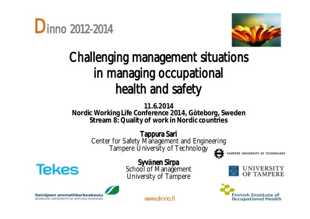 Dinno 2012-2014 Challenging management situations in managing occupational health and safety 11.6.2014 Nordic Working Life...