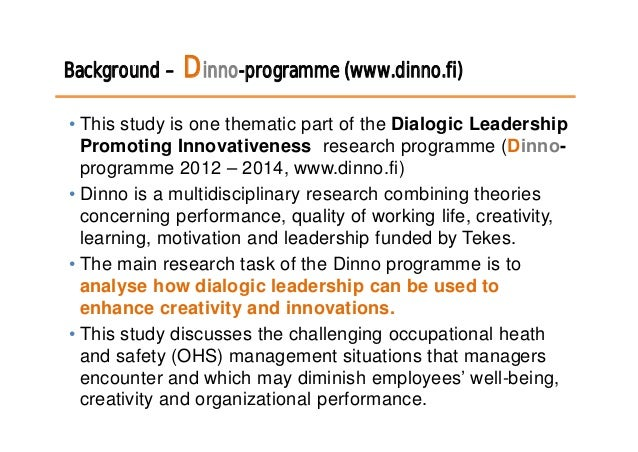 Background – Dinno-programme (www.dinno.fi) • This study is one thematic part of the Dialogic Leadership Promoting Innovat...