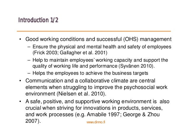 Introduction 1/2 • Good working conditions and successful (OHS) management – Ensure the physical and mental health and saf...