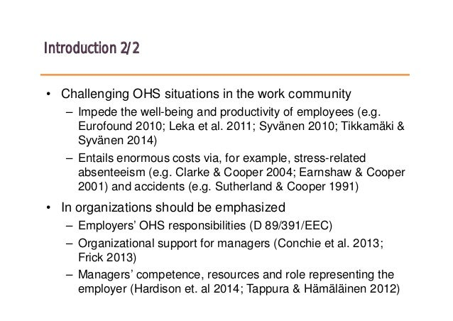 Introduction 2/2 • Challenging OHS situations in the work community – Impede the well-being and productivity of employees ...