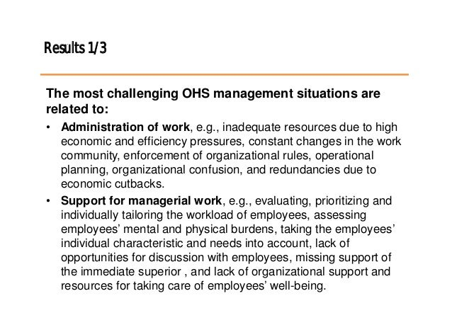 Results 1/3 The most challenging OHS management situations are related to: • Administration of work, e.g., inadequate reso...
