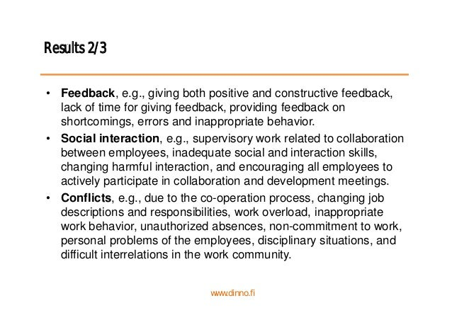 Results 2/3 • Feedback, e.g., giving both positive and constructive feedback, lack of time for giving feedback, providing ...