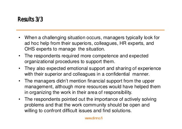 Results 3/3 • When a challenging situation occurs, managers typically look for ad hoc help from their superiors, colleague...