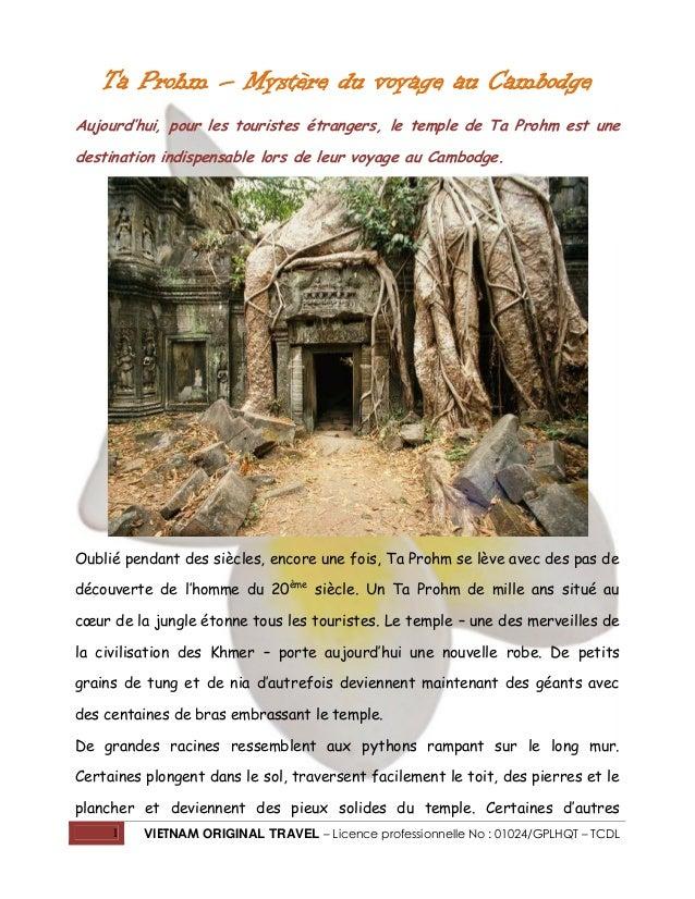 Ta Prohm – Mystère du voyage au Cambodge Aujourd'hui, pour les touristes étrangers, le temple de Ta Prohm est une destinat...