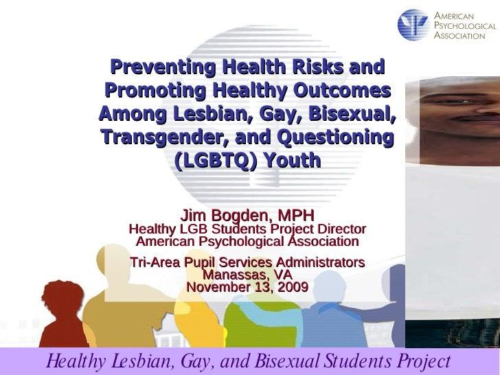 Jim Bogden, MPH Healthy LGB Students Project Director American Psychological Association Tri-Area Pupil Services Administr...