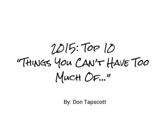2015: Top 10 Things You Can't Have Too Much Of