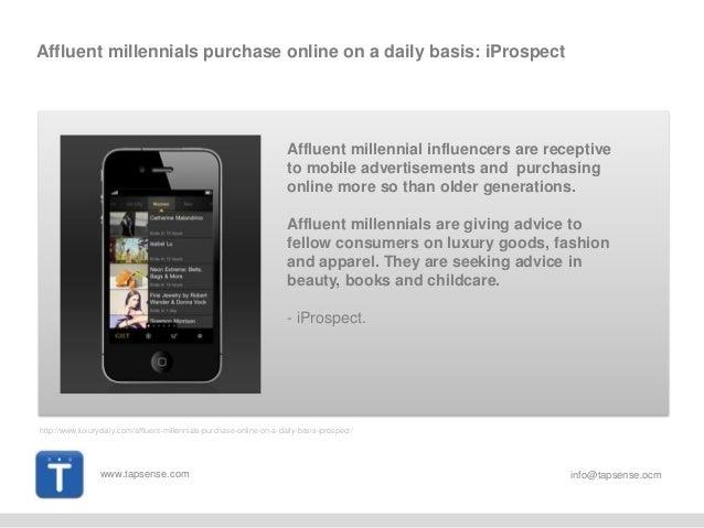 www.tapsense.com info@tapsense.ocm Affluent millennials purchase online on a daily basis: iProspect Affluent millennial in...