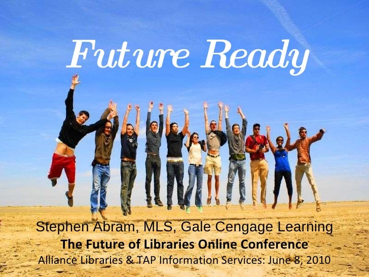 Leah Krevit Rice University The Rest of Us Stephen Abram, MLS, Gale Cengage Learning The Future of Libraries Online Confer...
