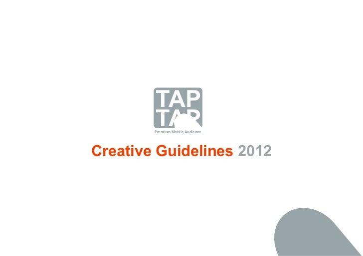 TAP        TAP        Premium Mobile AudienceCreative Guidelines 2012