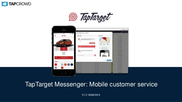 TapTarget Messenger: Mobile customer service V1.2 18/08/2014