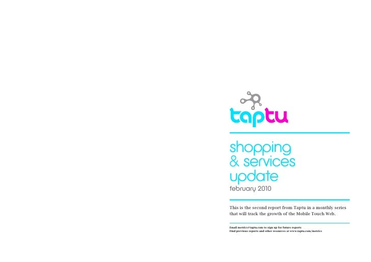 shopping & services update february 2010  This is the second report from Taptu in a monthly series that will track the gro...