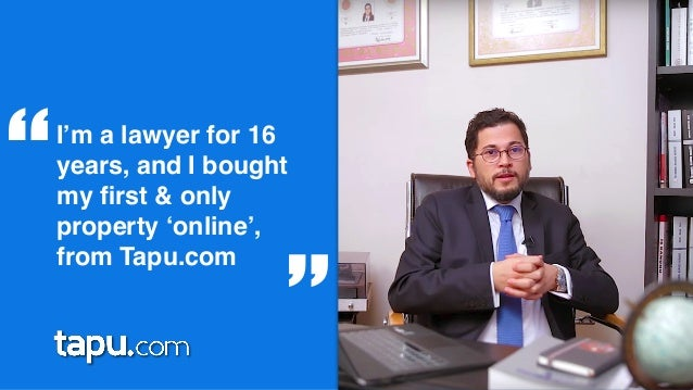"""I'm a lawyer for 16 years, and I bought my first & only property 'online', from Tapu.com """" """""""