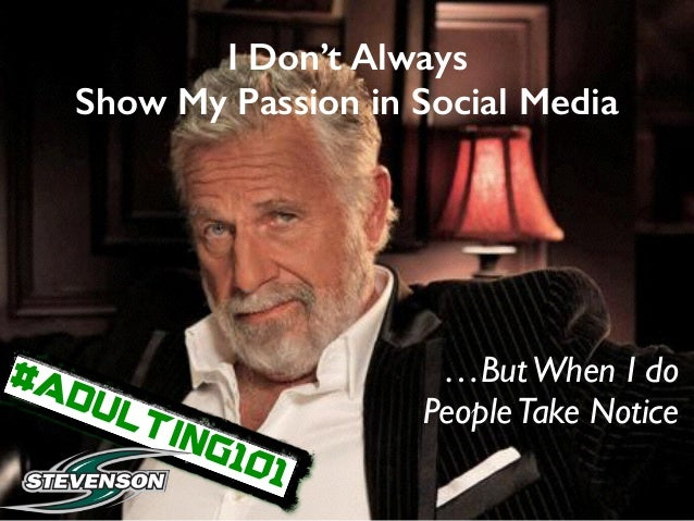 @ekivemark I Don't Always Show My Passion in Social Media …ButWhen I do PeopleTake Notice #ADULTING101