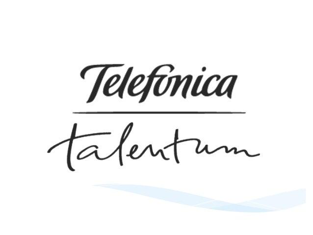 ¿Qué  es  Talentum?    * Es  un  programa  de  becas  dirigido  por  Telefónica.   * Existen  do...