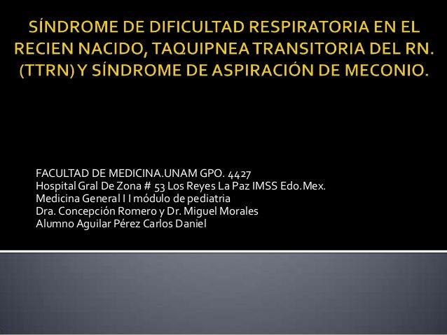 FACULTAD DE MEDICINA.UNAM GPO. 4427Hospital Gral De Zona # 53 Los Reyes La Paz IMSS Edo.Mex.Medicina General I I módulo de...