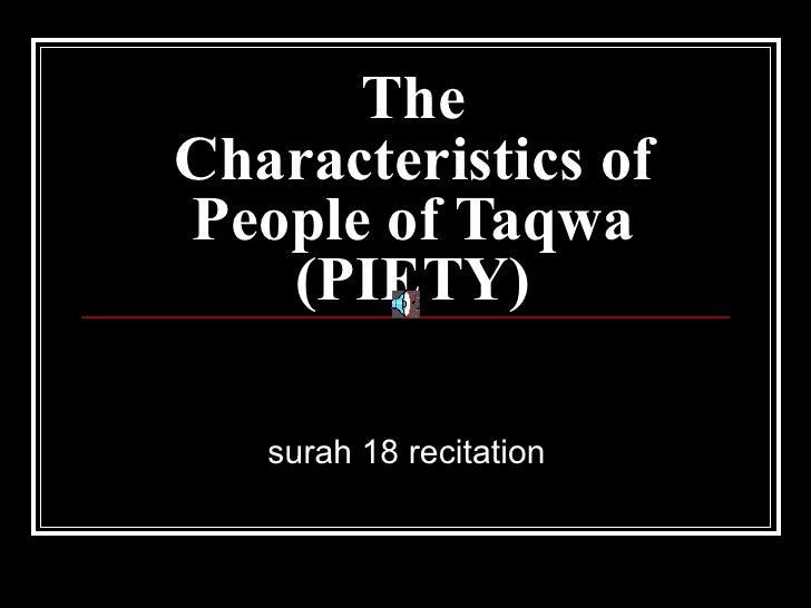 The Characteristics of People of Taqwa (PIETY) surah 18 recitation