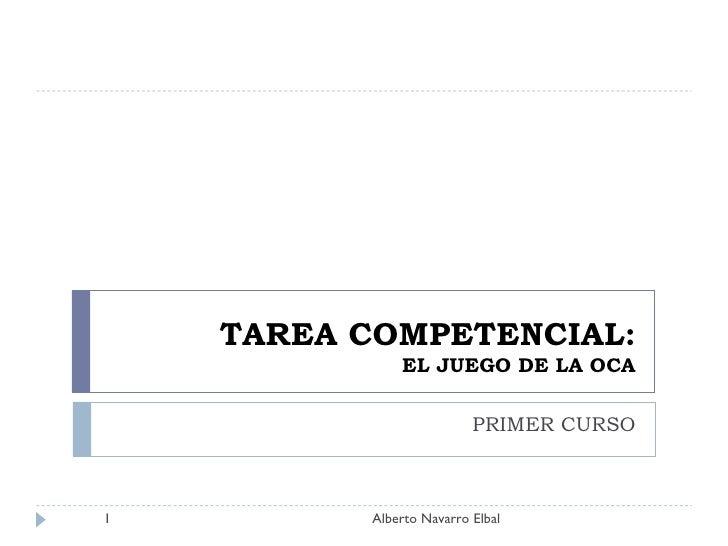 TAREA COMPETENCIAL: EL JUEGO DE LA OCA PRIMER CURSO Alberto Navarro Elbal