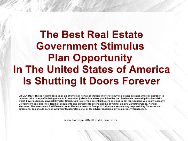 The Best Real Estate Government Stimulus  Plan Opportunity  In The United States of America Is Shutting It Doors Forever D...