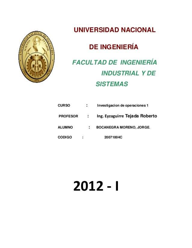 UNIVERSIDAD NACIONAL DE INGENIERÍA FACULTAD DE INGENIERÍA INDUSTRIAL Y DE SISTEMAS  :  CURSO  :  PROFESOR  :  ALUMNO CODIG...
