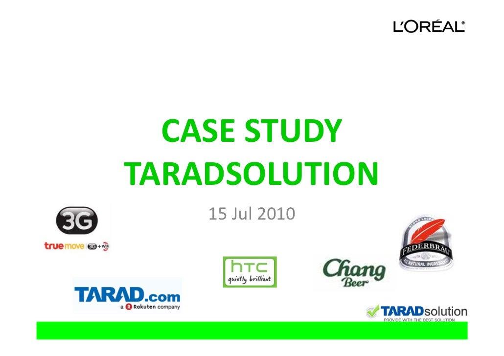 CASE STUDY TARADSOLUTION     15 Jul 2010