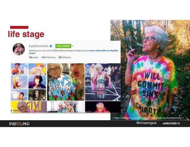 INBOUND15@missrogue life stage https://instagram.com/p/uoYprwLFQd/?taken-by=baddiewinkle