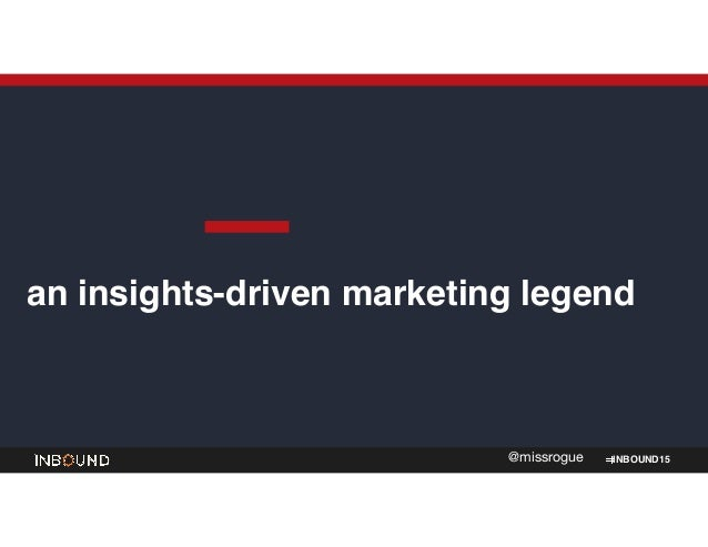 INBOUND15@missrogue an insights-driven marketing legend