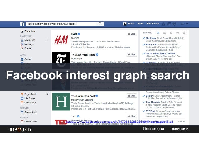 INBOUND15@missrogue Facebook interest graph search https://www.facebook.com/search/447065328693639/likers/pages-liked