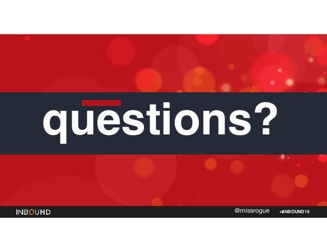 INBOUND15@missrogue questions?